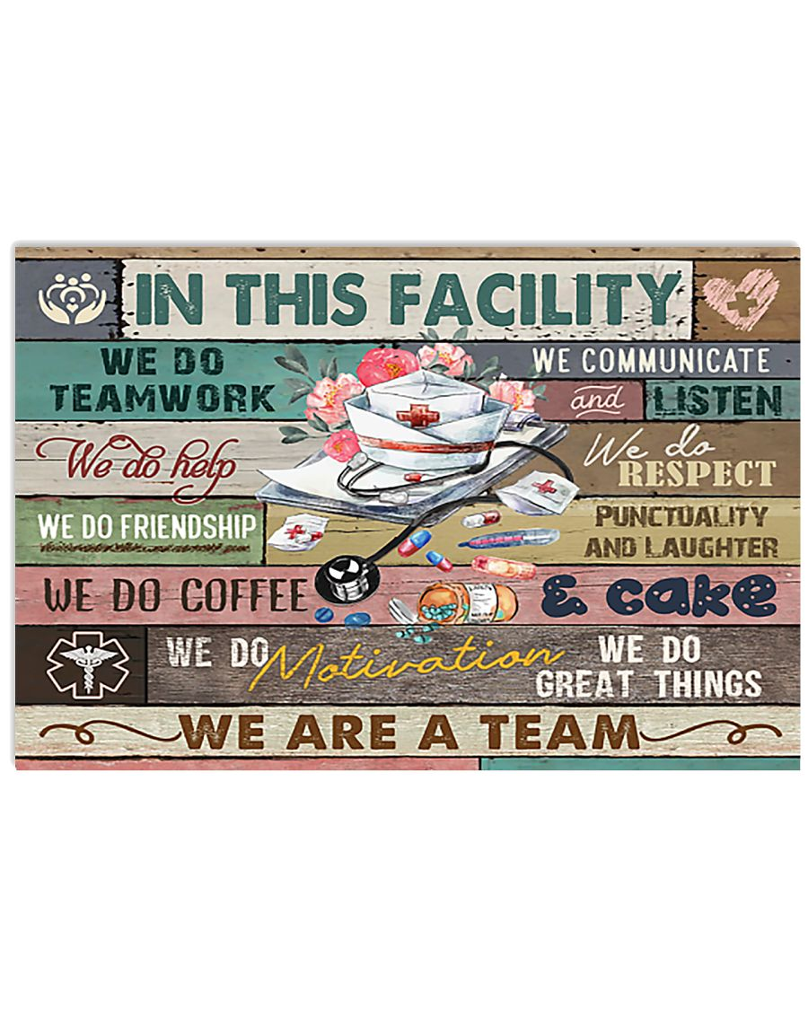 Nurse In This Facility We Do Teamwork 24x16 Poster