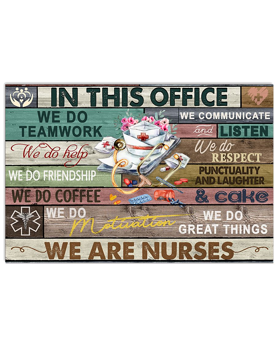 Nurse In This Office We Do Team Work 24x16 Poster