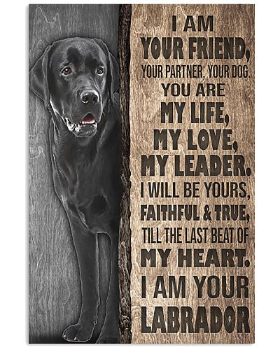 Labrador I'm Your Friend Your Partner Your Dog