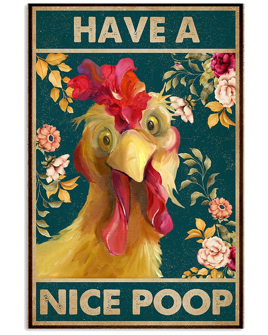 Have A Nice Poop Chicken 16x24 Poster
