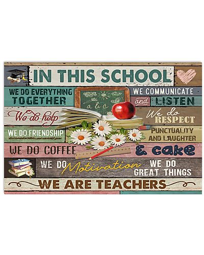 Teacher In This School We Do Everything Together