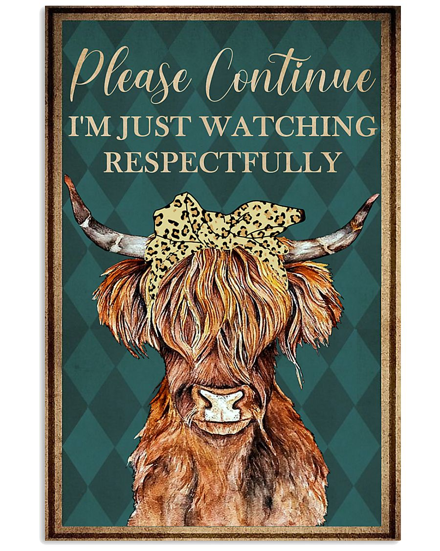 Please Continue I'm Just Watching Highland Cattle  16x24 Poster