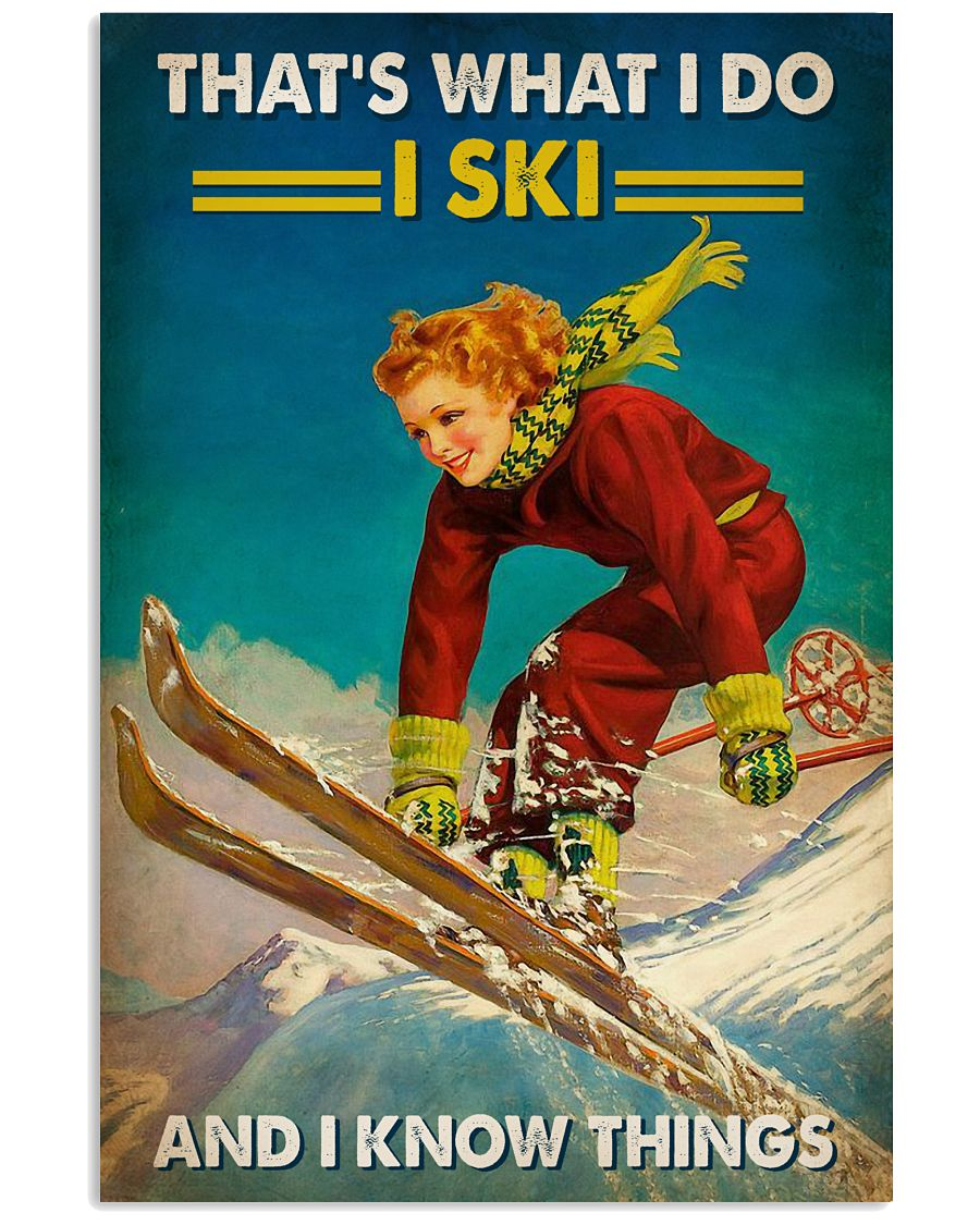 Skiing That's What I Do 16x24 Poster