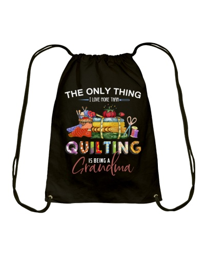 I Love More Than Quilting Is Being Grandma