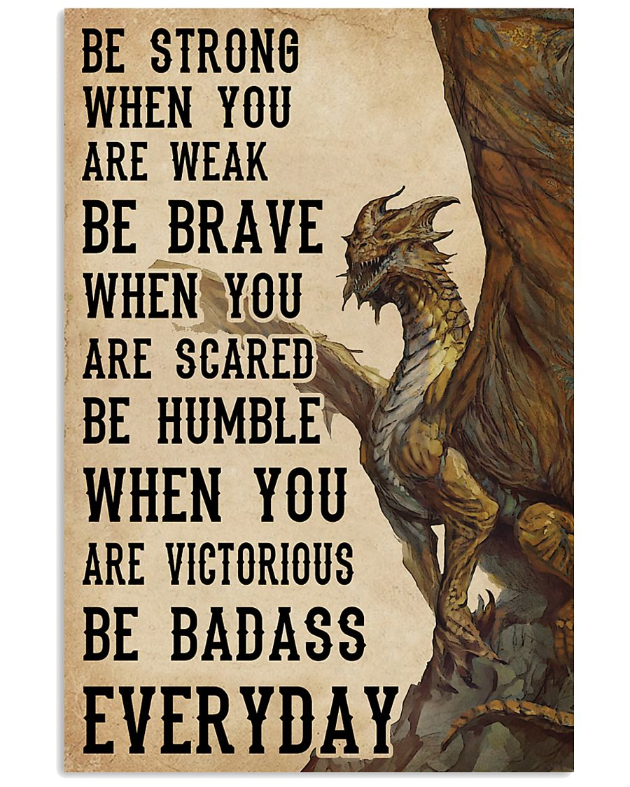 Be Strong When You Are Weak Dragon 11x17 Poster