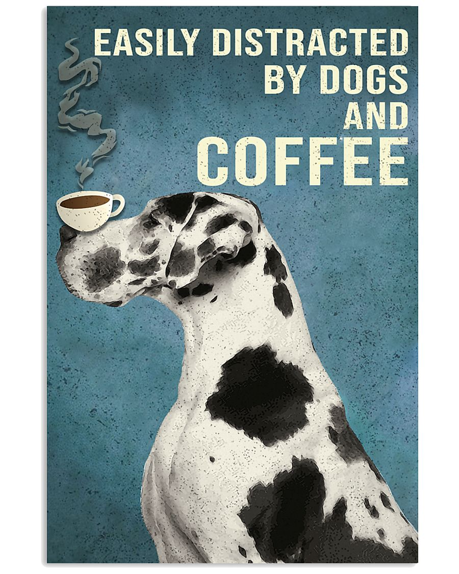 Dictracted By Dogs And Coffee 11x17 Poster