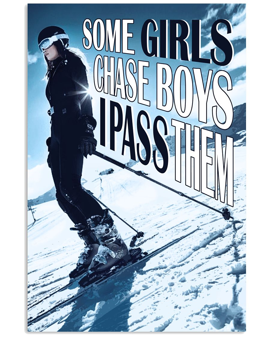 Skiing Some Girls Chase Boys 16x24 Poster