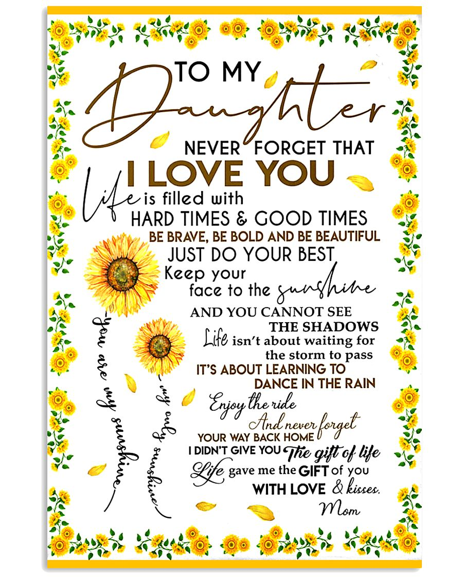 To My Daughter Never Forget Mom Loves Sunflower 11x17 Poster
