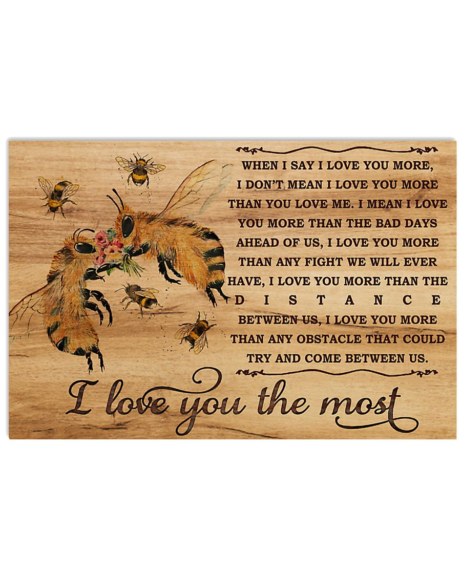 I Love You The Most Bee 17x11 Poster