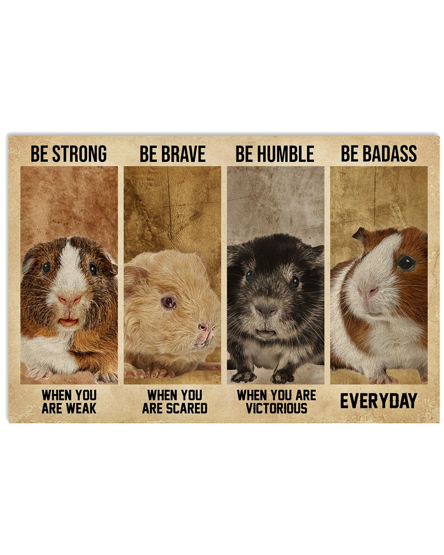Mouse guinea pig be strong be brave be human be badass poster