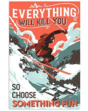 Choose Something Fun Skiing 16x24 Poster front