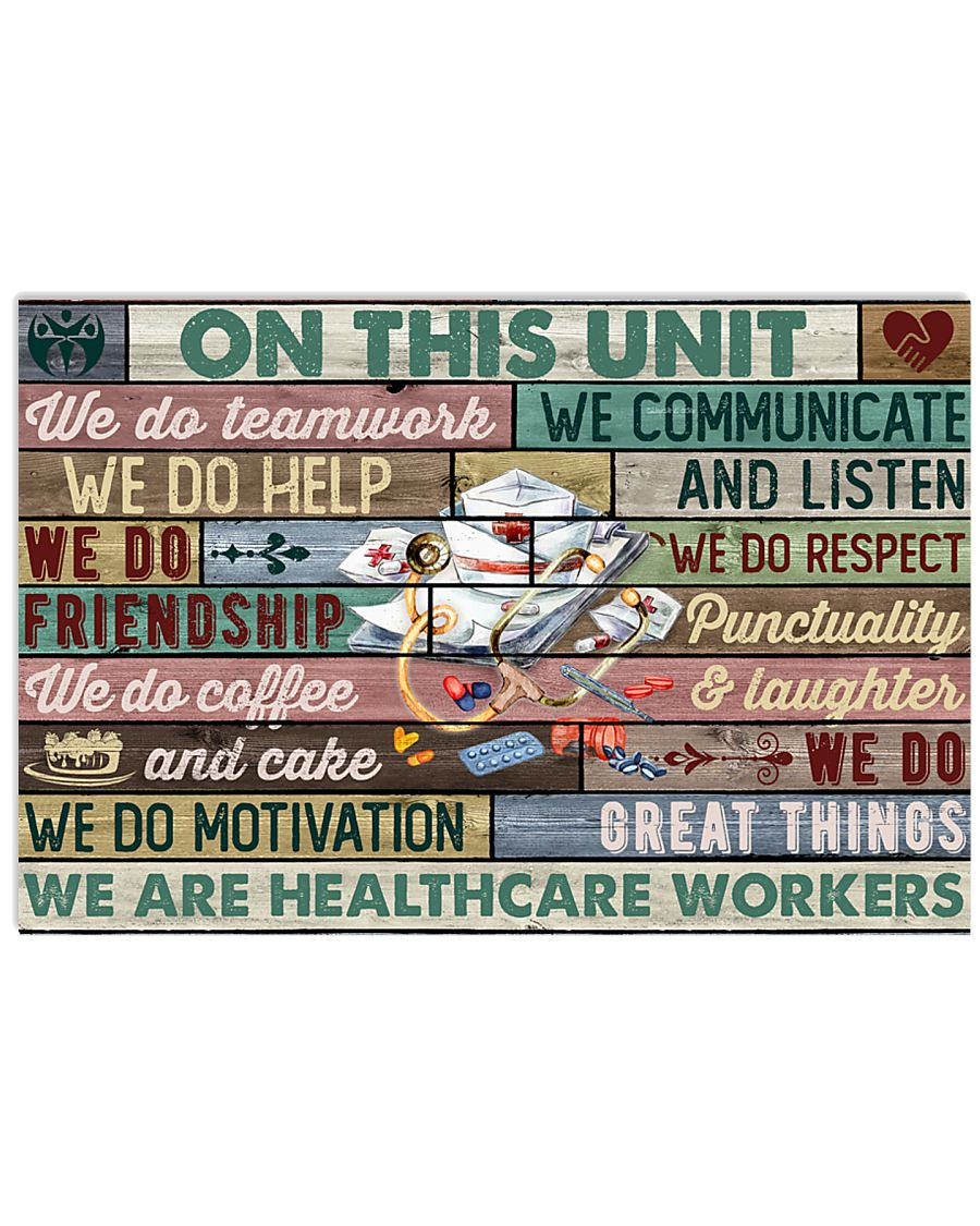 Nurse Healthcare Workers On This Unit Team Work 17x11 Poster