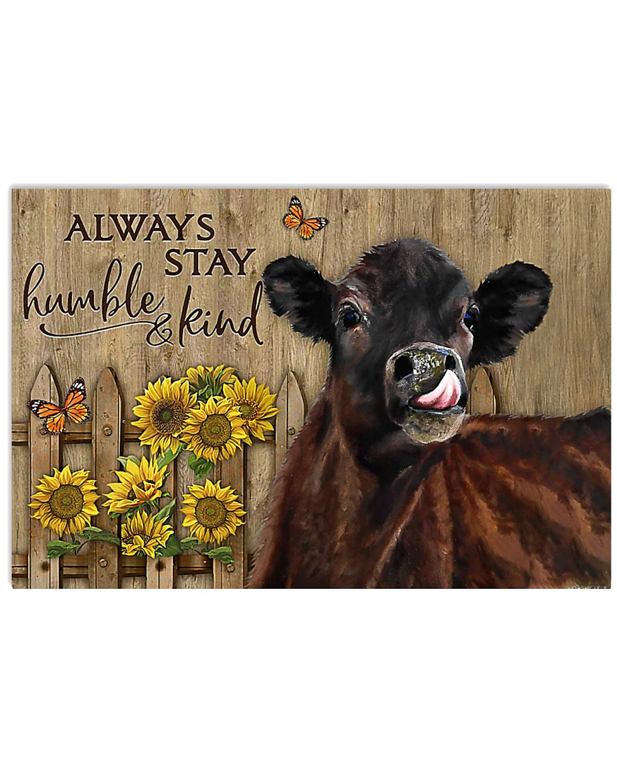 Cow Always Stay Humble And Kind 17x11 Poster
