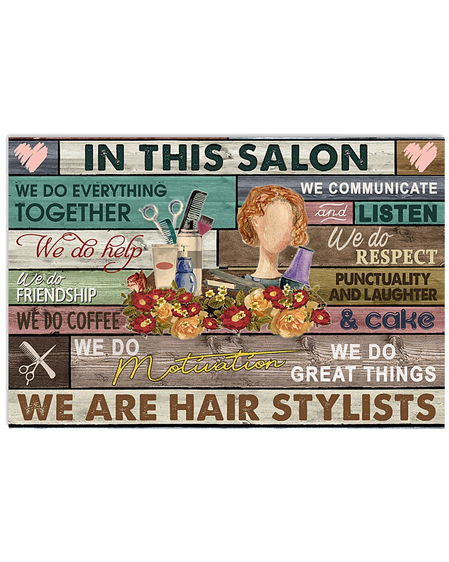 Floral In This Salon We Are Hair Stylist 24x16 Poster