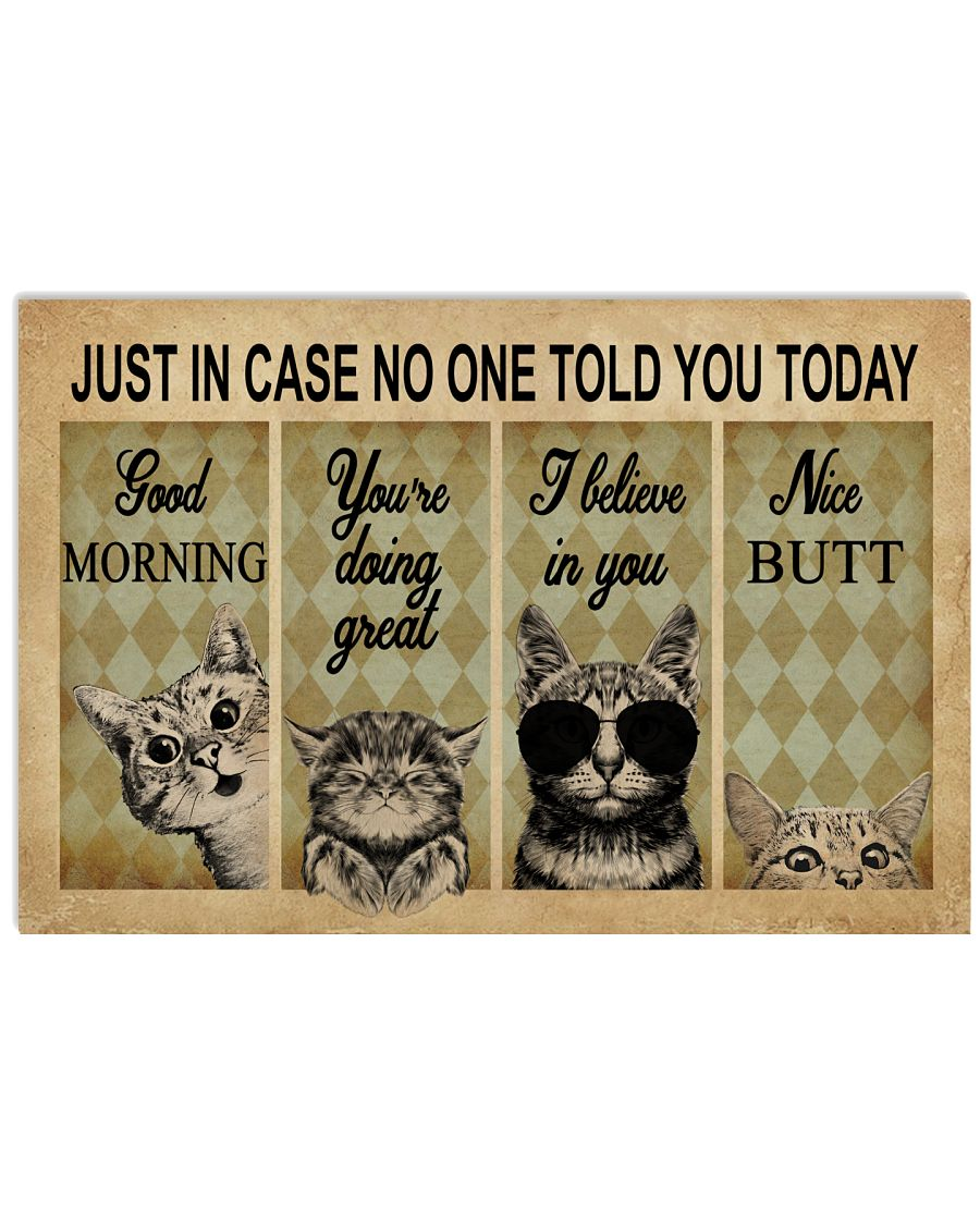 Just In Case No One Told You Today Cat 24x16 Poster