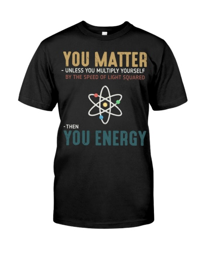You Matter Then You Energy Science