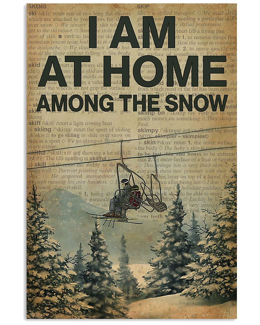 I Am At Home Among The Snow Skiing 16x24 Poster
