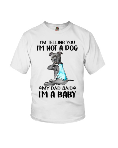 Pit Bull Dad I'm Telling You I'm Not A Dog