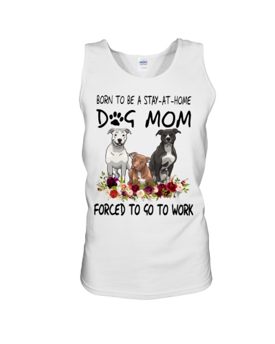 Born To Be Dog Mom Forced Pit Bull
