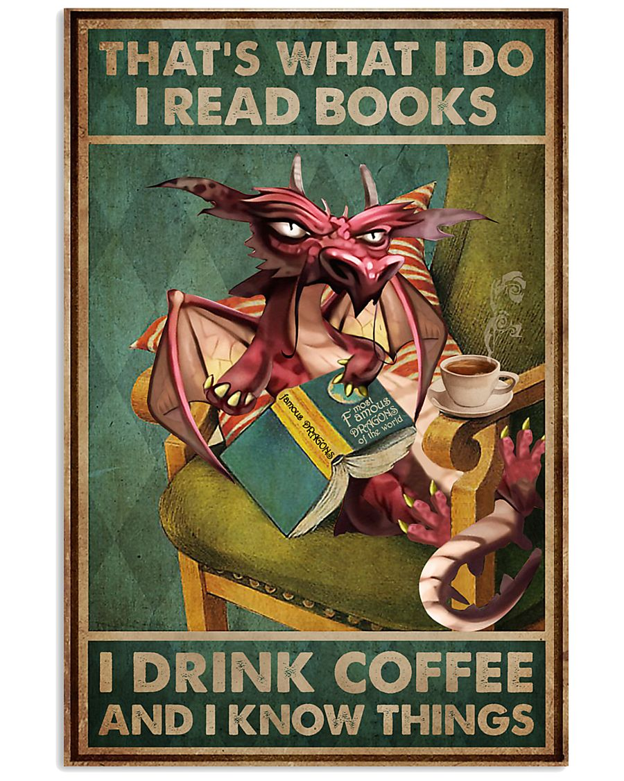Read Books And Drink Coffee Dragon 11x17 Poster