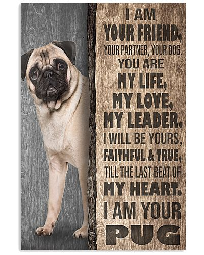 Pug I'm Your Friend Your Partner Your Dog