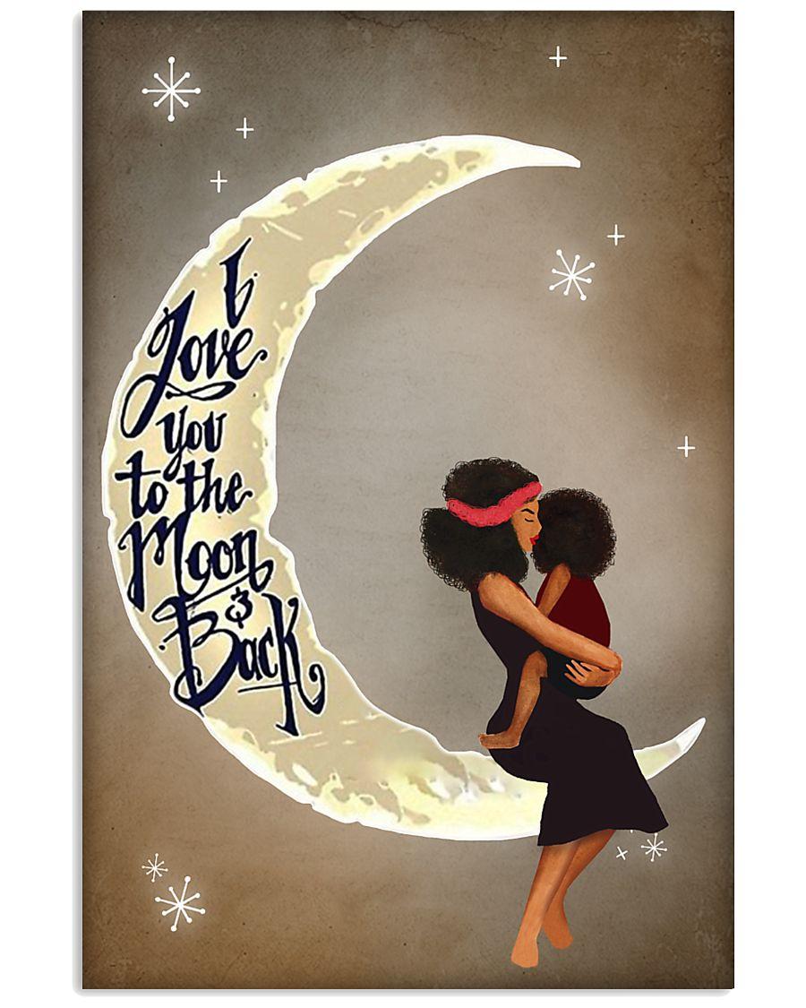 Love You To The Moon Black Girl Motherhood 11x17 Poster