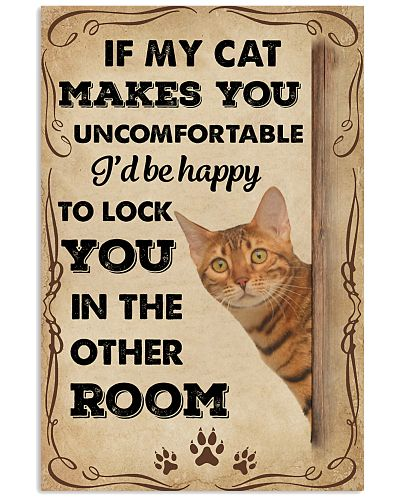 If My Cat Makes You Uncomfortable Bengal Cat