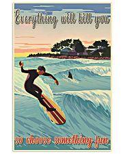 Choose Something Fun Surfing  16x24 Poster front