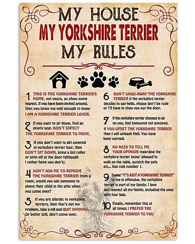 My Yorkshire Terrier My House My Rules