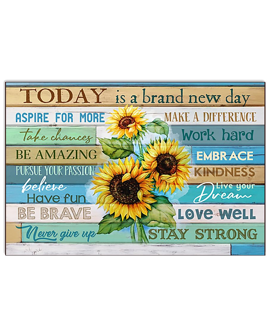 Sunflower Today Is A Brand New Day Live Dream 17x11 Poster