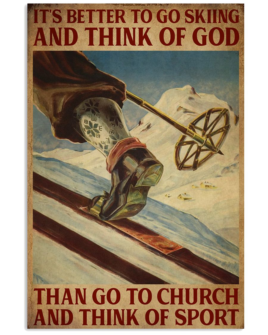 It's Better To Go Skiing And Think Of God 16x24 Poster