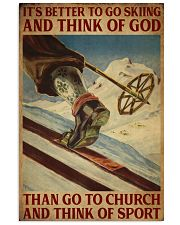 It's Better To Go Skiing And Think Of God 16x24 Poster front