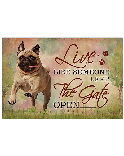 Live Like Someone Left The Gate Open Pug