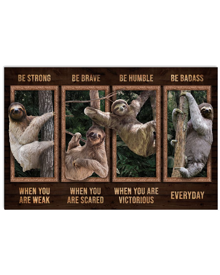 Sloth be strong  be brave be humble be badass poster