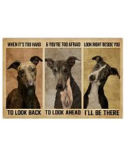Greyhound When It's Too Hard 24x16 Poster front