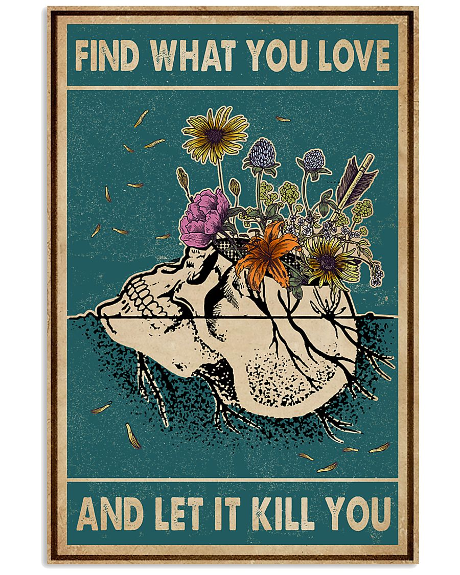 Skull Find What You Love 11x17 Poster