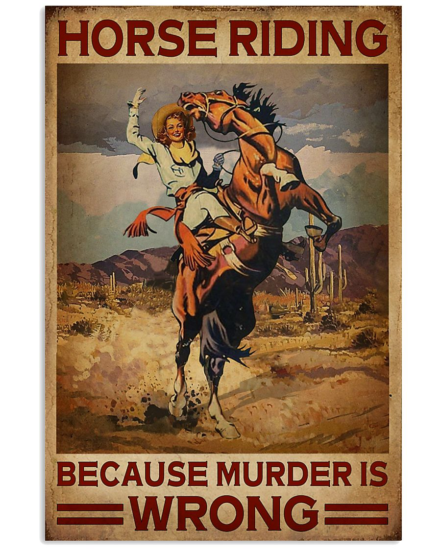 Horse Riding Because Murder Is Wrong 16x24 Poster