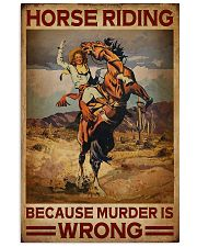 Horse Riding Because Murder Is Wrong 16x24 Poster front