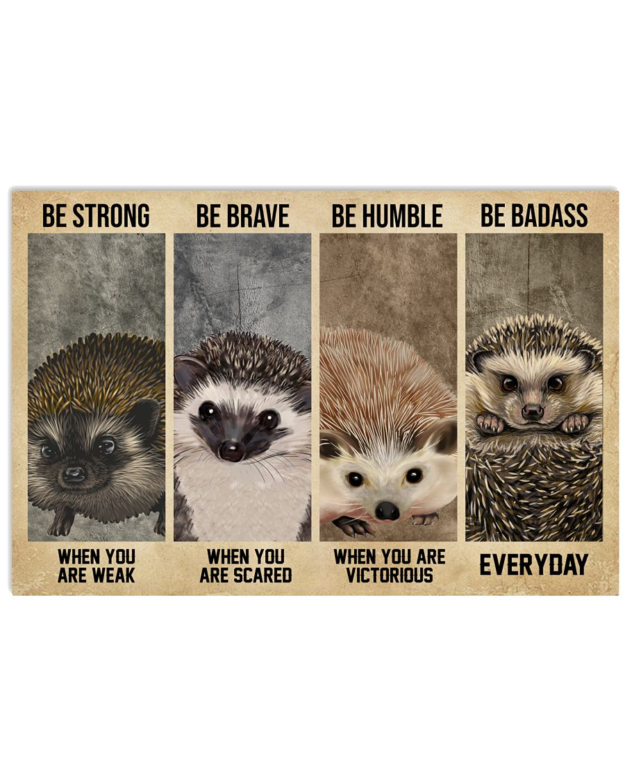 Hedgehog be strong be human be brave poster