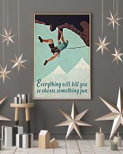 Everything Will Kill You Climbing 16x24 Poster lifestyle-holiday-poster-1