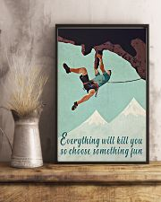 Everything Will Kill You Climbing 16x24 Poster lifestyle-poster-3