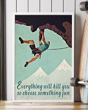 Everything Will Kill You Climbing 16x24 Poster lifestyle-poster-4