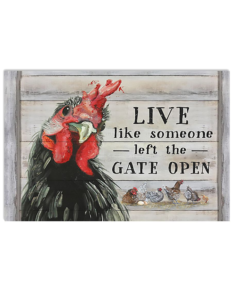 Chicken Live Like Someone Left Gate Open 17x11 Poster