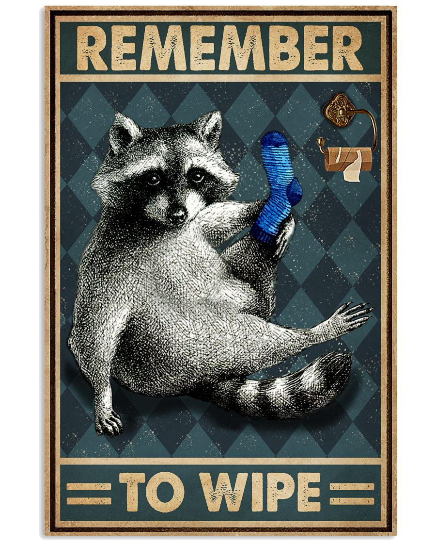 Raccoon Remember To Wipe 16x24 Poster