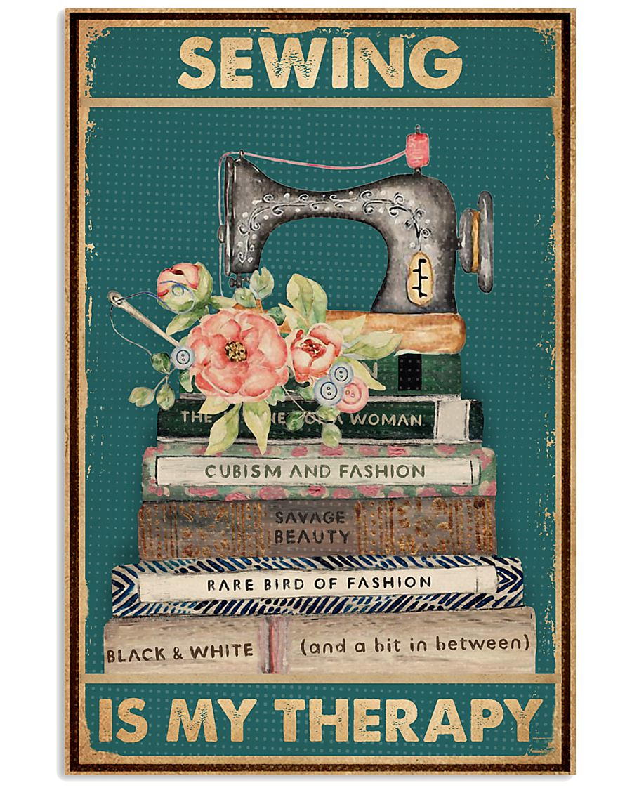 Sewing Is My Therapy 16x24 Poster