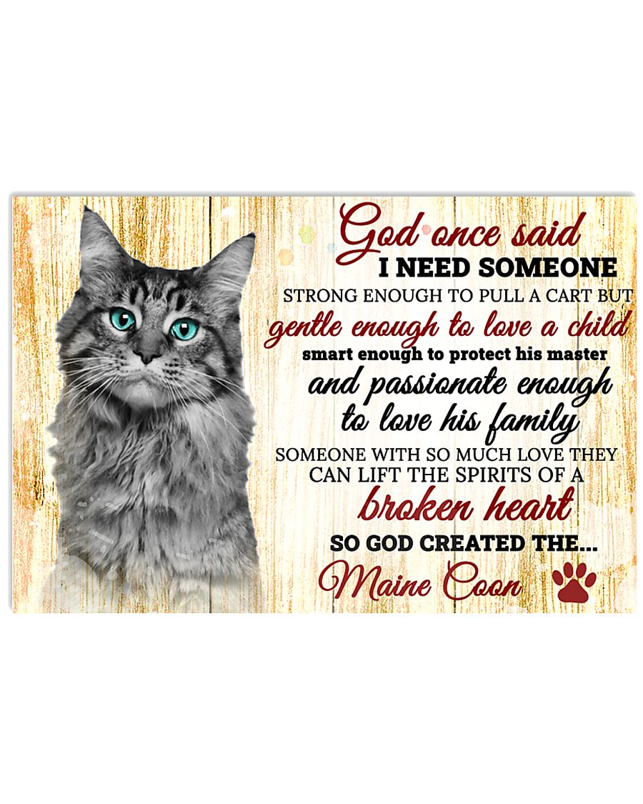 God One Said I Need Some One Maine Coon 17x11 Poster