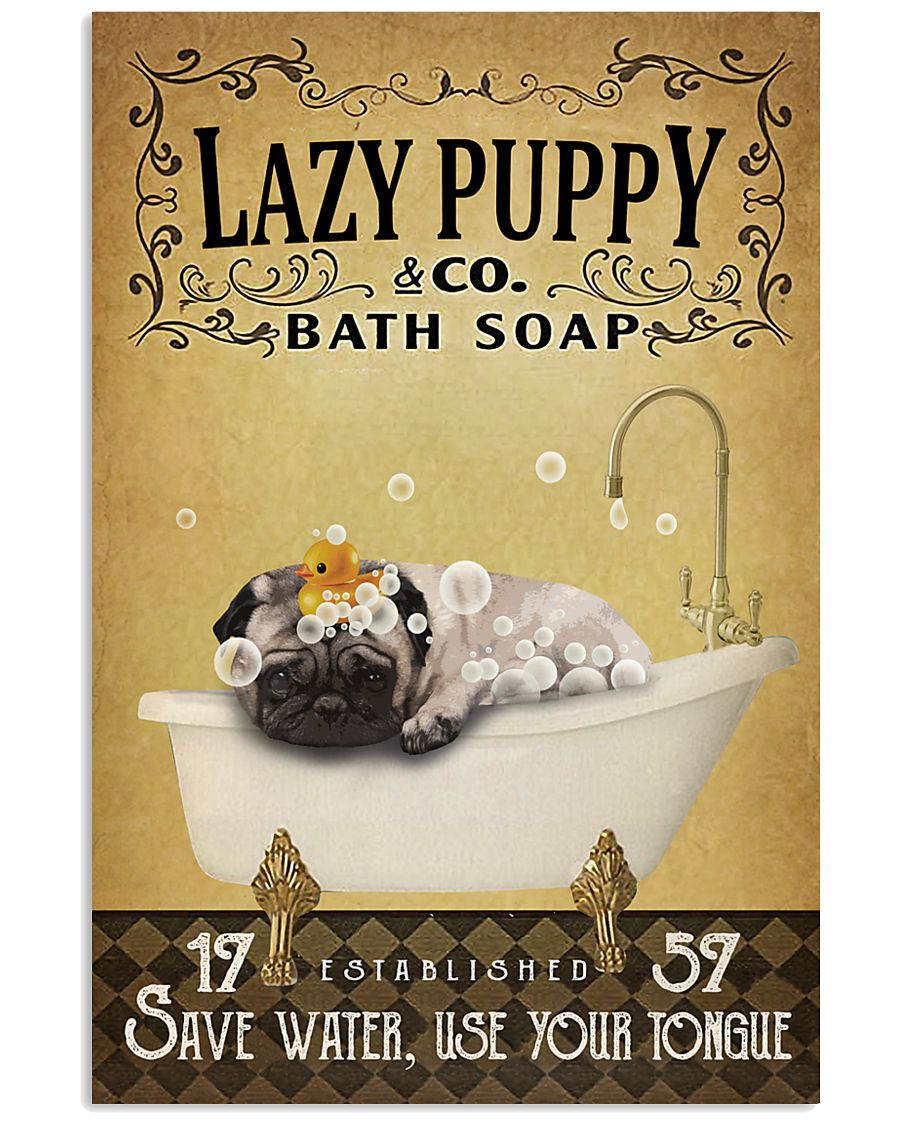 Yellow Bath Soap Pug 11x17 Poster