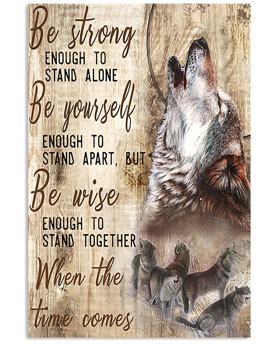 Be Strong To Enough Stand Alone Wolf 16x24 Poster