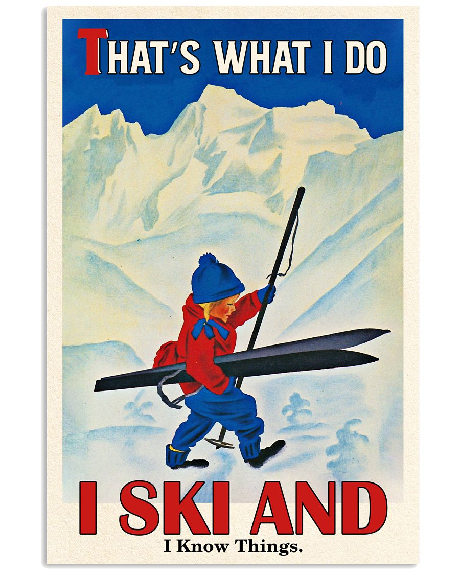 That's What I Do Skiing 16x24 Poster