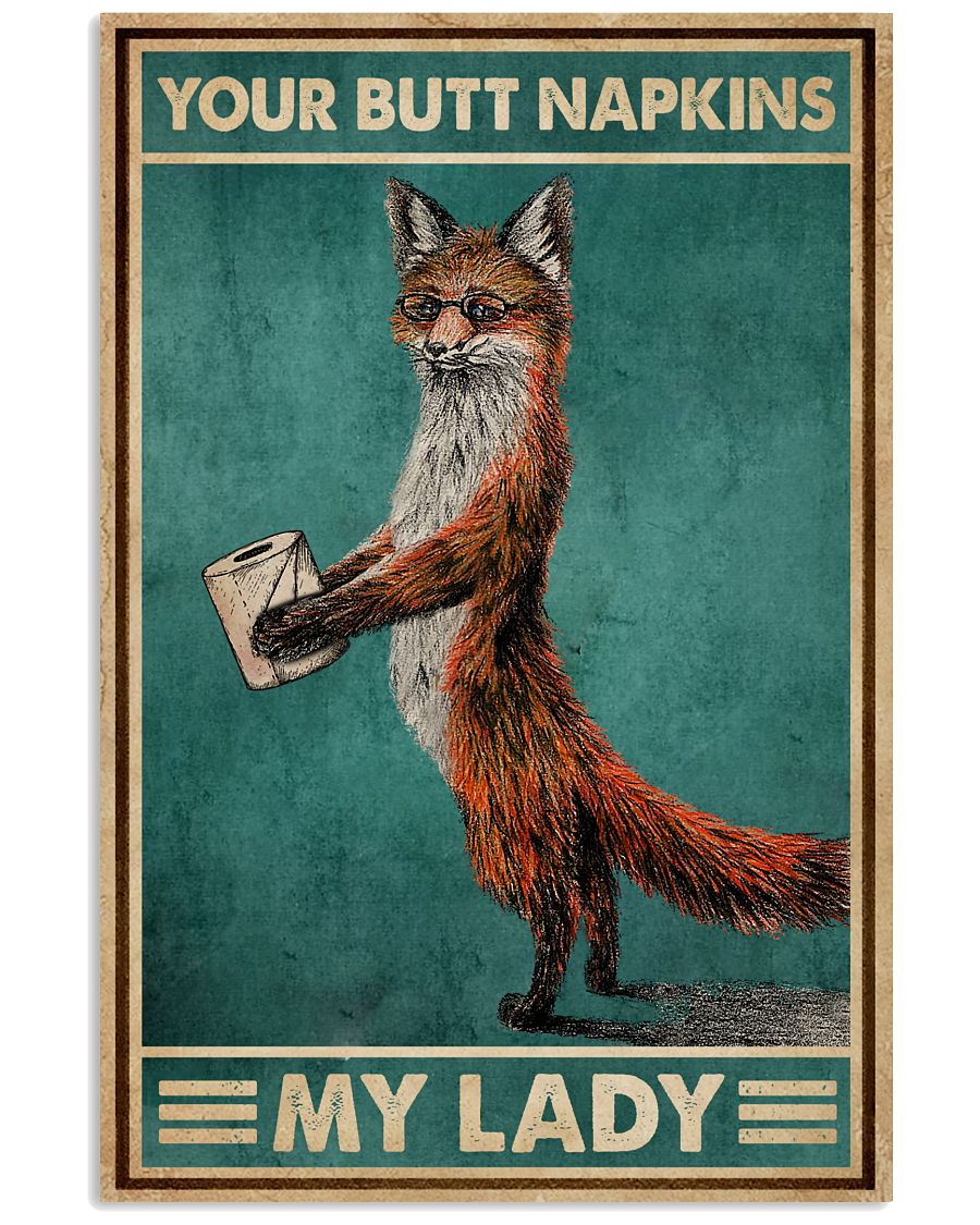 Your Butt Napkin My Lady Fox 16x24 Poster